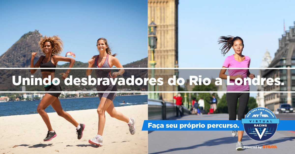 "Images of runners with text overlaid: ""Unindo desbravadores do Rio a Londres."""